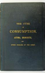 The Cure of Consumption, Asthma, Bronchitis, and Other Diseases of the Chest