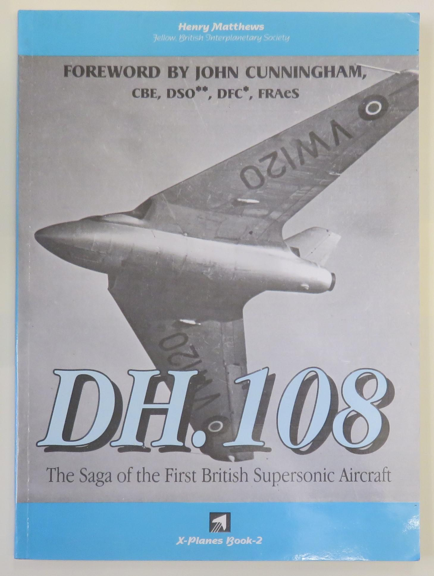 D.H. 108: The Saga of the First British Supersonic Aircraft