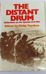 The Distant Drum Reflections on the Spanish Civil War
