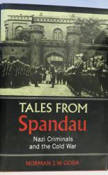 Tales from Spandau: Nazi Criminals and the Cold War