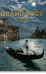 The Grand Tour. The Golden Age of Travel. PRE-ORDER