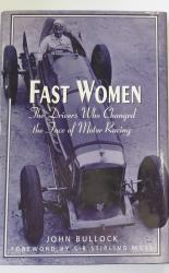 Fast Women The Drivers Who Changed the Face of Motor Racing