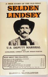 Selden Lindsey U.S Deputy Marshal A True Story Of The Old West