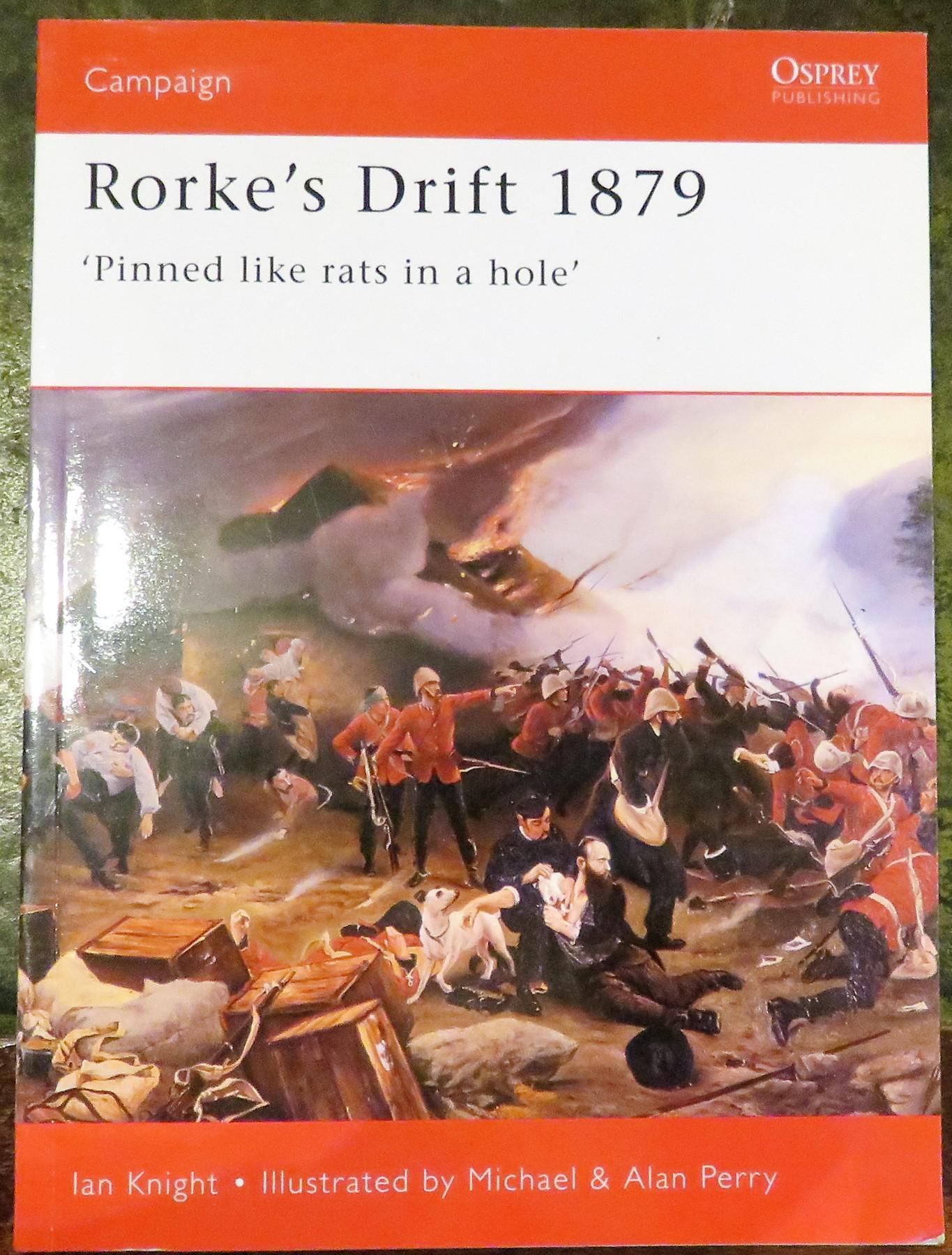 Rorke's Drift 1879 Pinned Like Rats in a Hole
