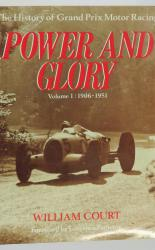Power And Glory The History Of Grand Prix Motor Racing Volume 1 1906-1951