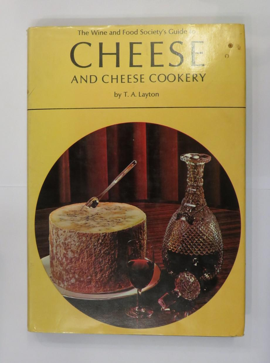 The Wine and Food Society's Guide to Cheese and Cheese Cookery