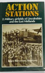 Action Stations 2. Military airfields of Lincolnshire and the East Midlands