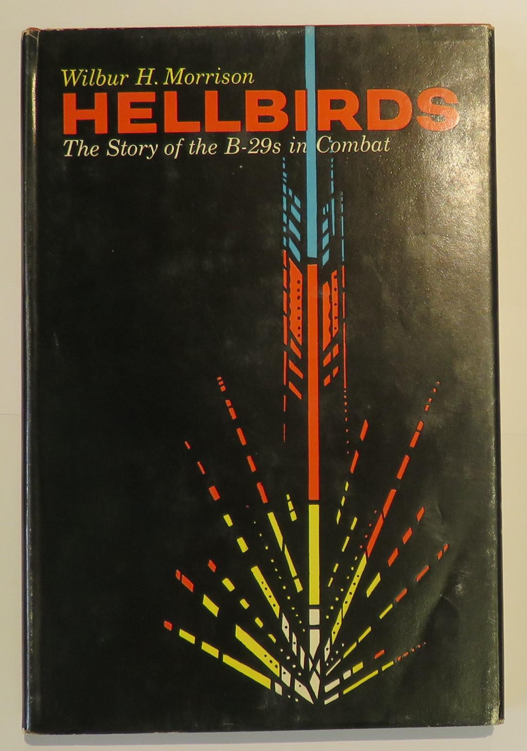 Hellbirds: The Story of the B-29s in Combat