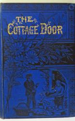 The Cottage Door, and What I Saw and Heard There