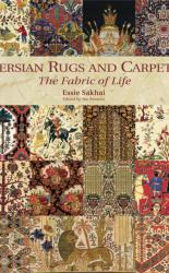 Persian Rugs and Carpets: The Fabric of Life PRE-ORDER