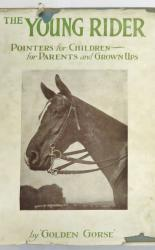 The Young Rider Pointers for Children for Parents and Grown Ups