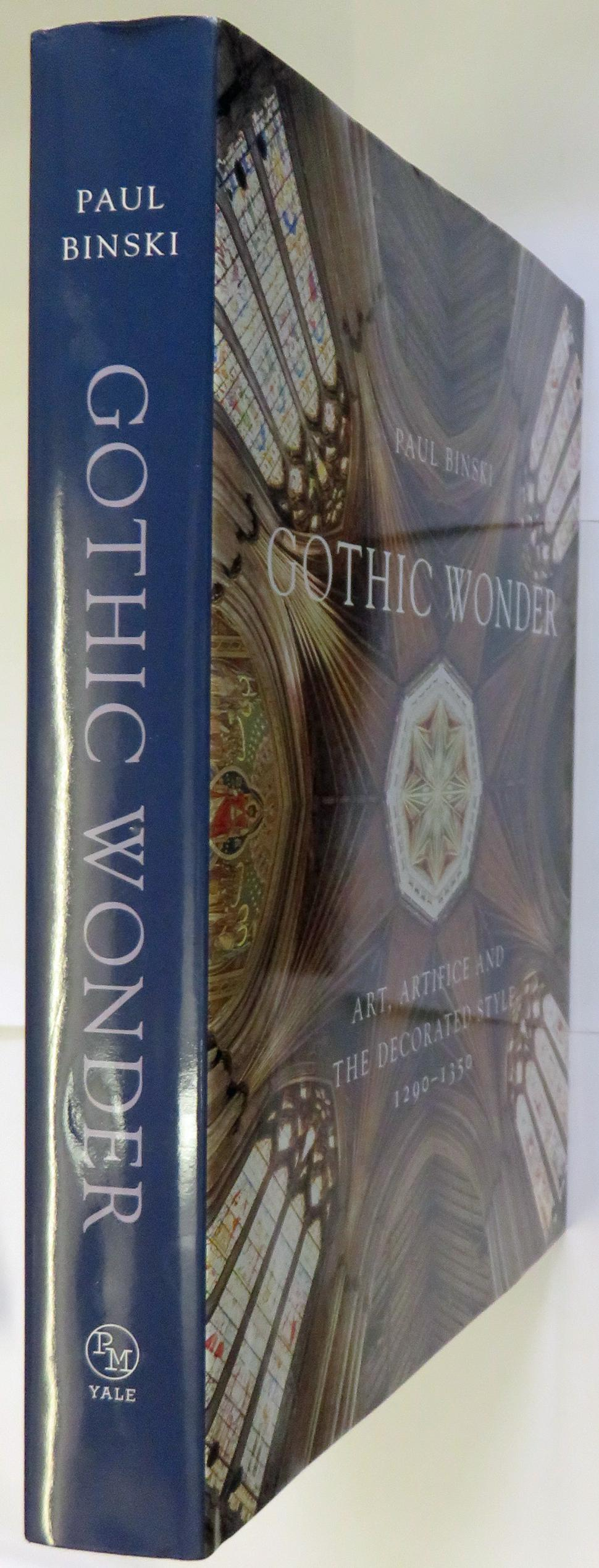 Gothic Wonder Art, Artifice and the Decorated Style 1290-1350