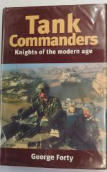 Tank Commanders Knights of the Modern Age