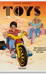 Jim Heimann. Steven Heller. Toys. 100 Years of All-American Toy Ads PRE-ORDER