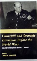Churchill and Strategic Dilemmas Before the World Wars