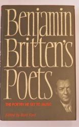 Benjamin Britten's Poets The Poetry He Set To Music