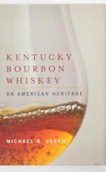 Kentucky Bourbon Whiskey An American Heritage