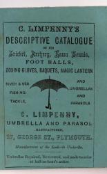 C. Limpenny's Descriptive Catalogue of His Cricket, Archery, Lawn Tennis, Foot Balls, Boxing Gloves, Raquets, Magic Lantern River & Sea Fishing Tackle, and Umbrellas and Parasoles