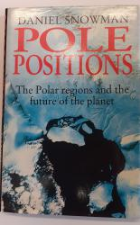 Pole Positions the Polar Regions and the Future of the Planet