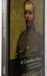 A Canadian Hero - Corporal Filip Konowal, VC and the Battle of Hill 70 SIGNED