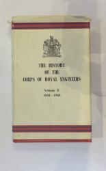 The History of the Corps of Royal Engineers Volume X 1948-1960
