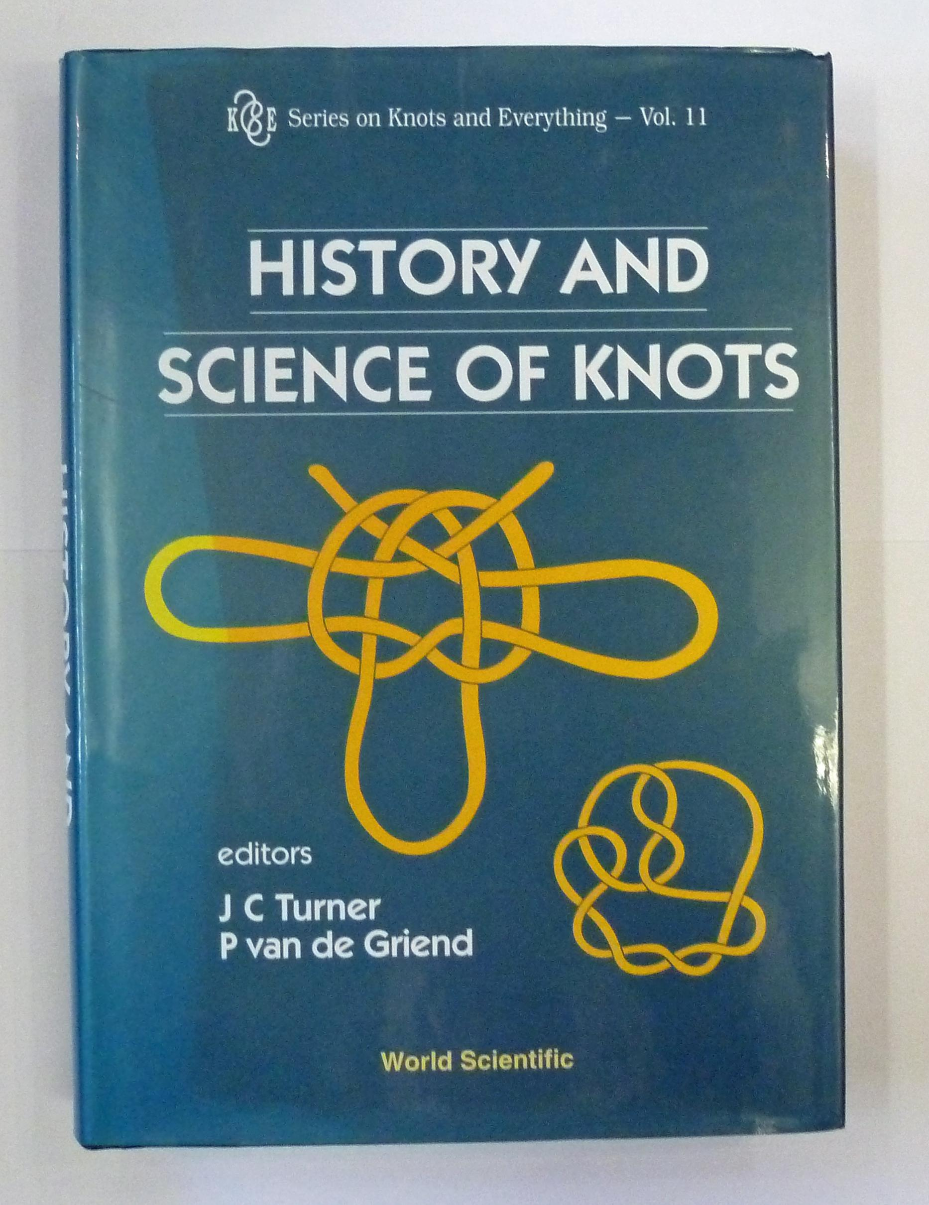 K&E Series On Knots and Everything Vol 11. History And Science Of Knots