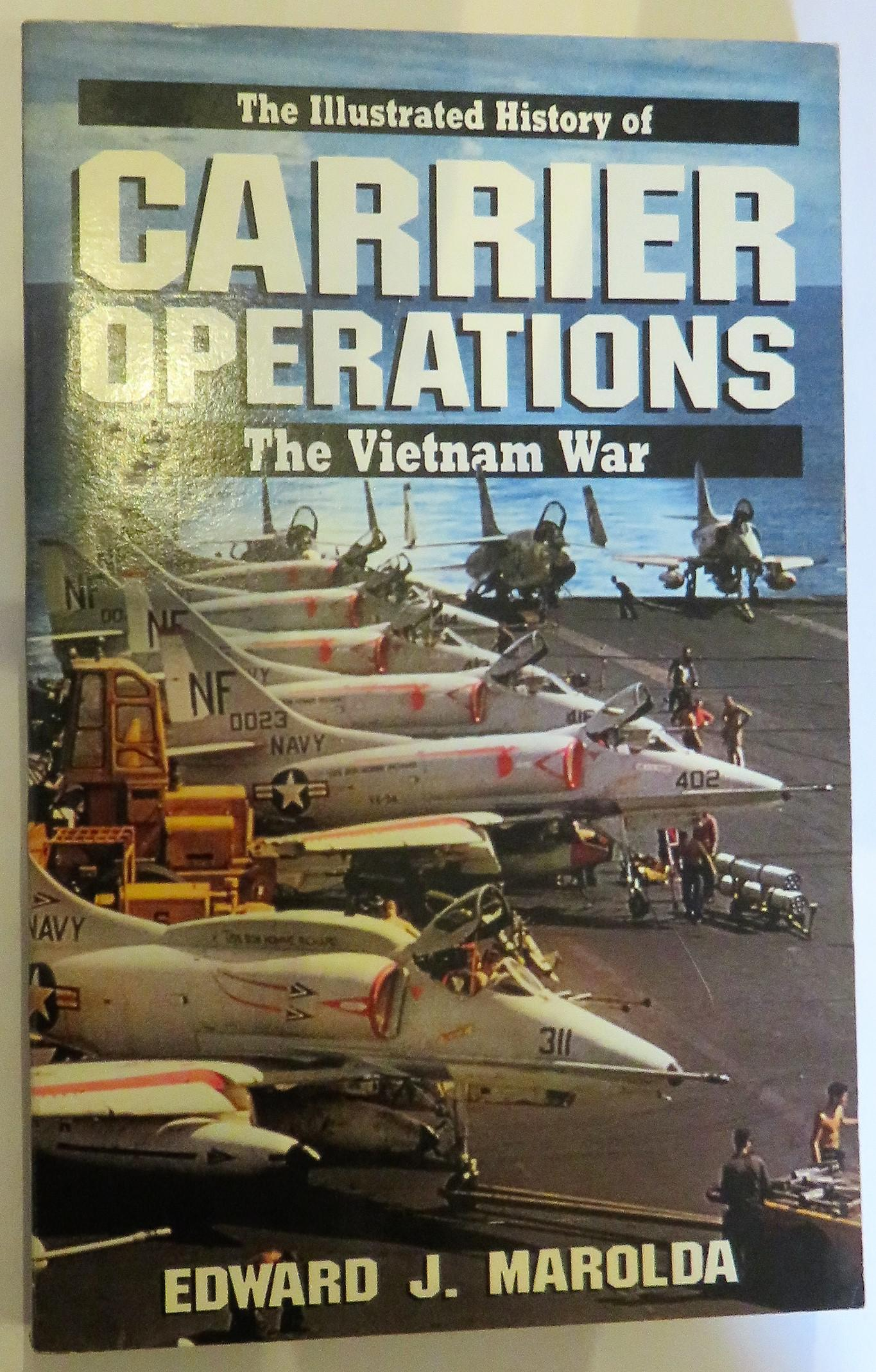 The Illustrated History of Carrier Operations: The Vietnam War