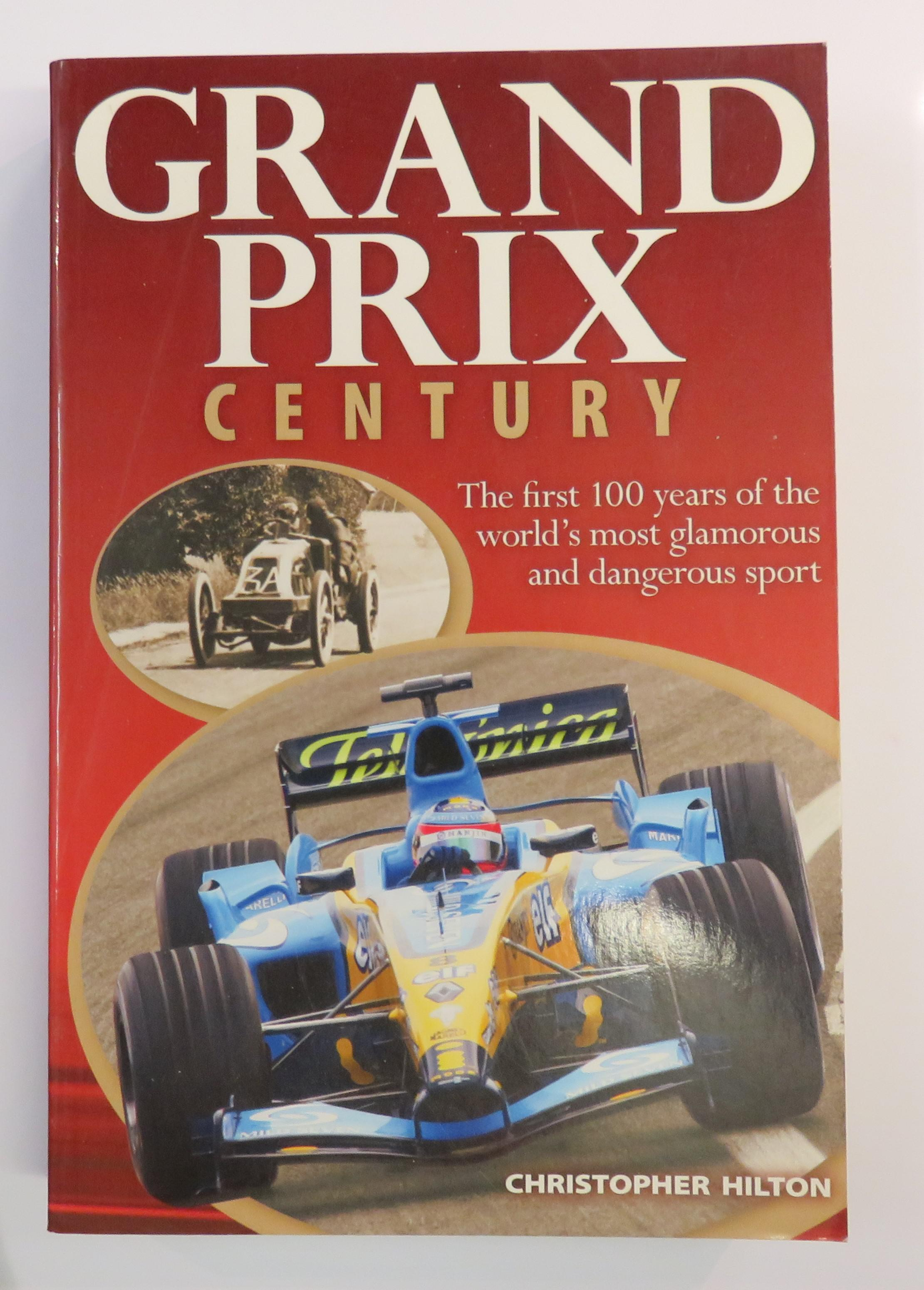 Grand Prix Century: The First 100 Years of the World's Most Glamourous and Dangerous Sport