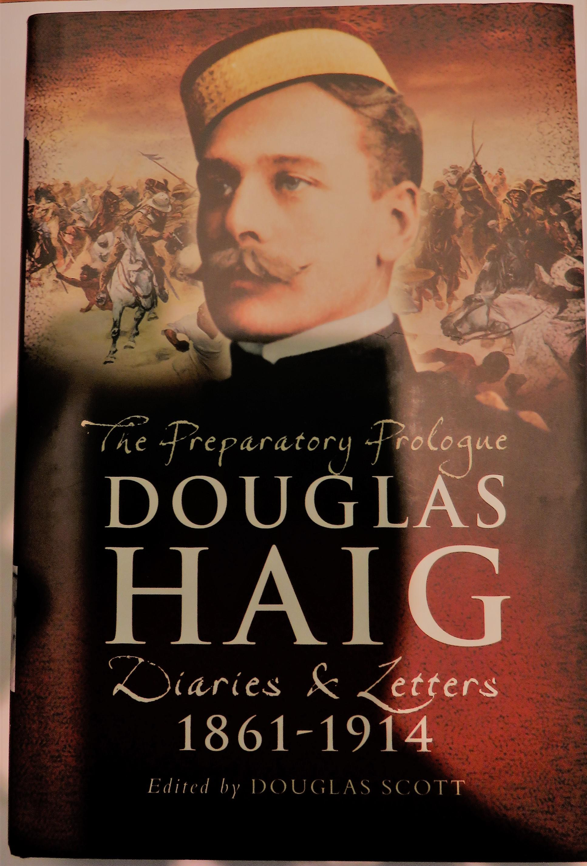 Douglas Haig, The Preparatory Prologue 1861-1914, Diaries and Letters