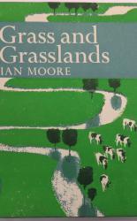 Grass and Grasslands - The New Naturalist No 48