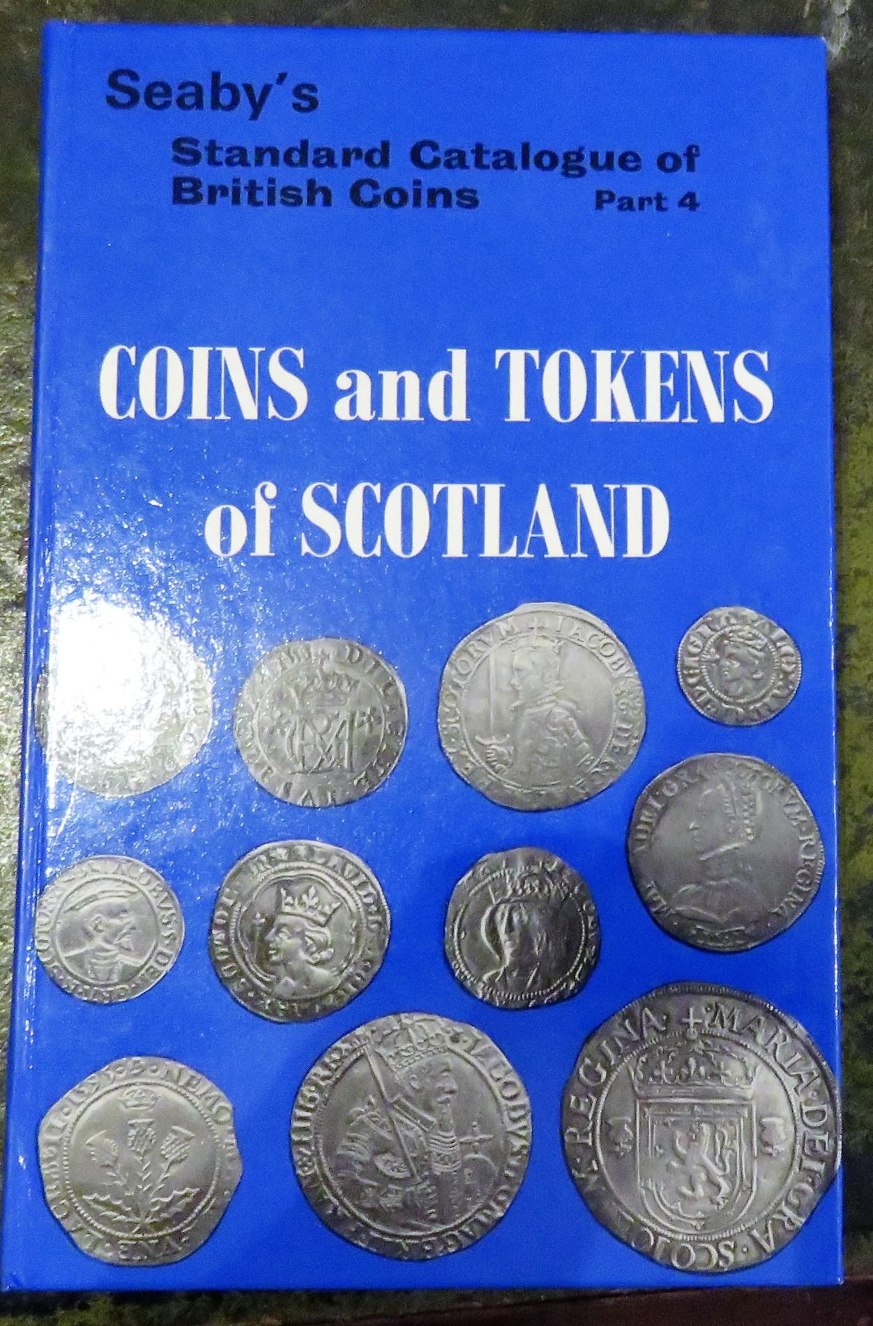 Seaby's Standard Catalogue of British Coins Part 4 Coins and Tokens of Scotland