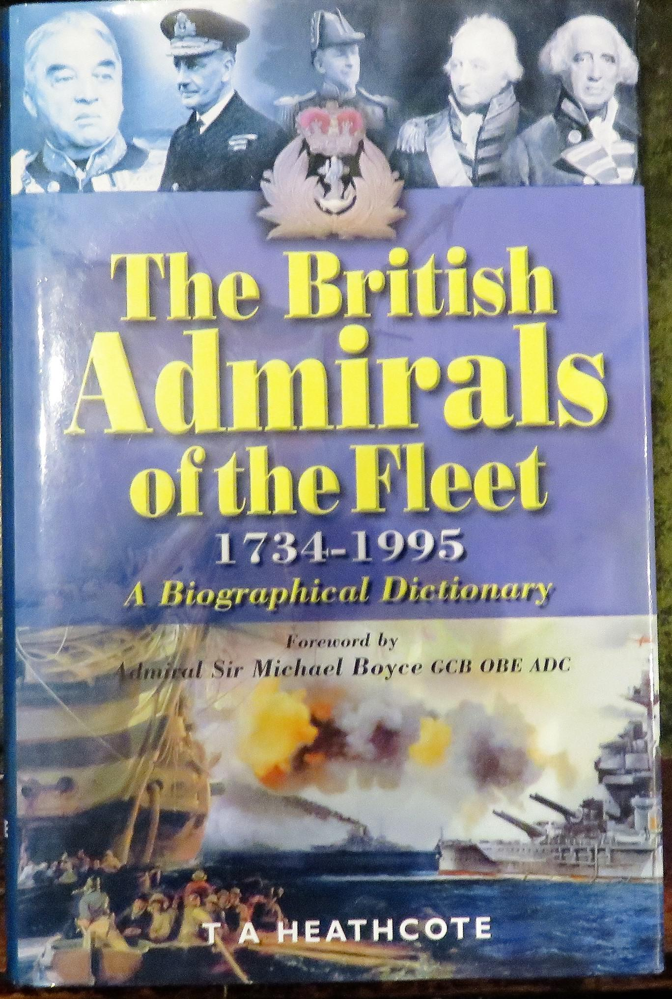 The British Admirals of the Fleet 1734-1995 A Biographical Dictionary.