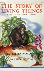 The Story of Living Things and their Evolution