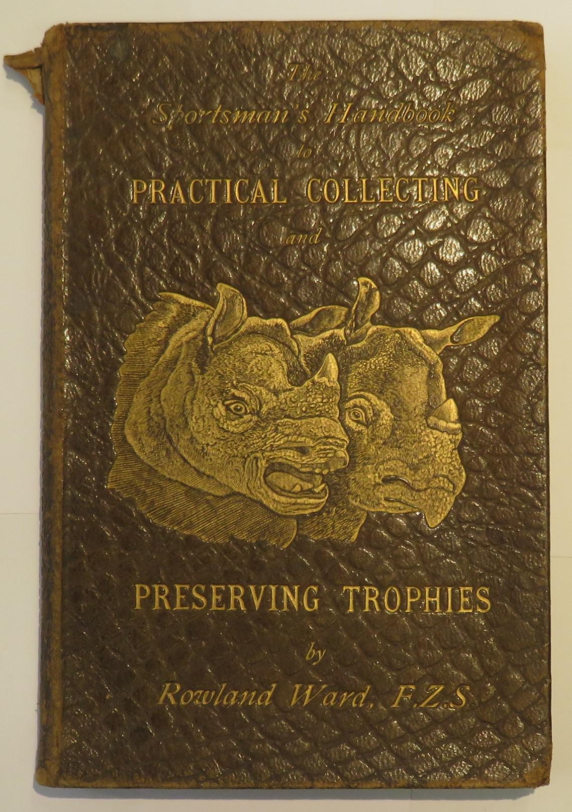 The Sportsman's Handbook to Practical Collecting and Preserving Trophies