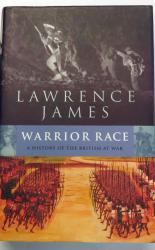 Warrior Race The British Experiences of War From Roman Times To The Present