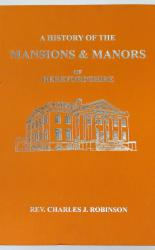 A History Of The Mansions & Manors Of Herefordshire