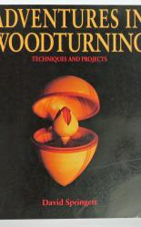 Adventures In Woodturning Techniques And Projects