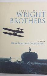 Letters of the Wright Brothers letters of Wilbur, Orville and Katherine Wright in the Royal Aeronautical Society