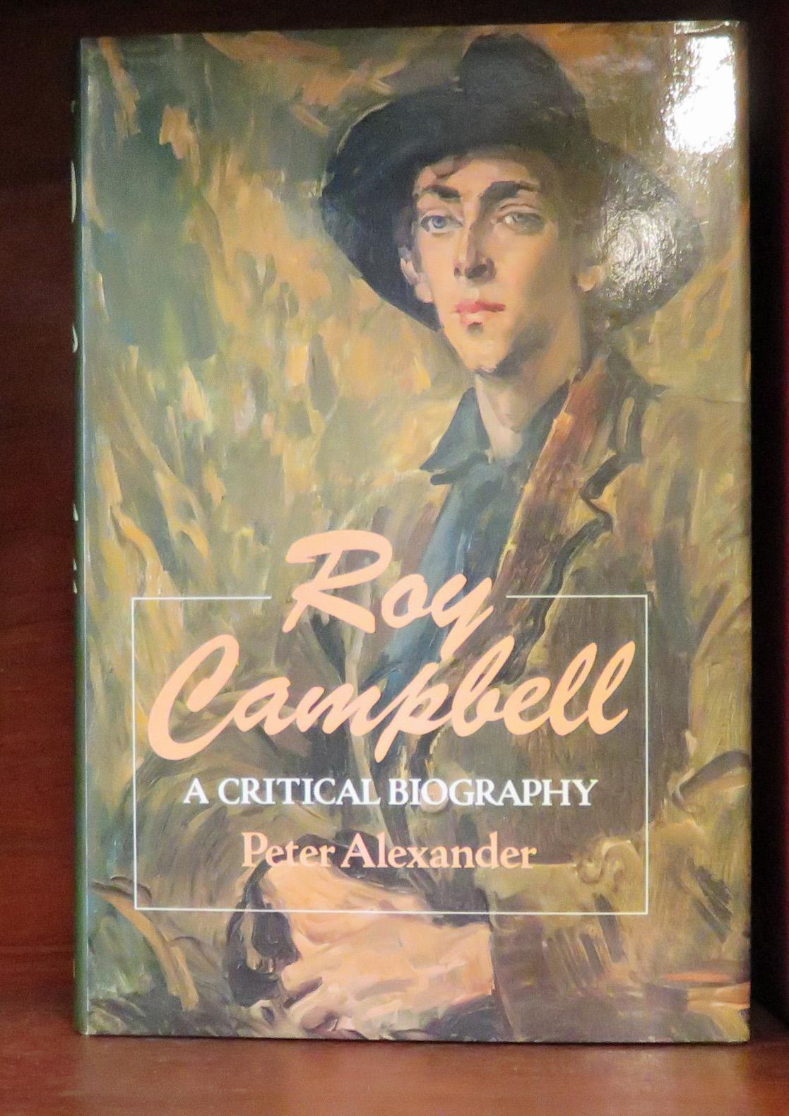 Roy Campbell A Critical Biography