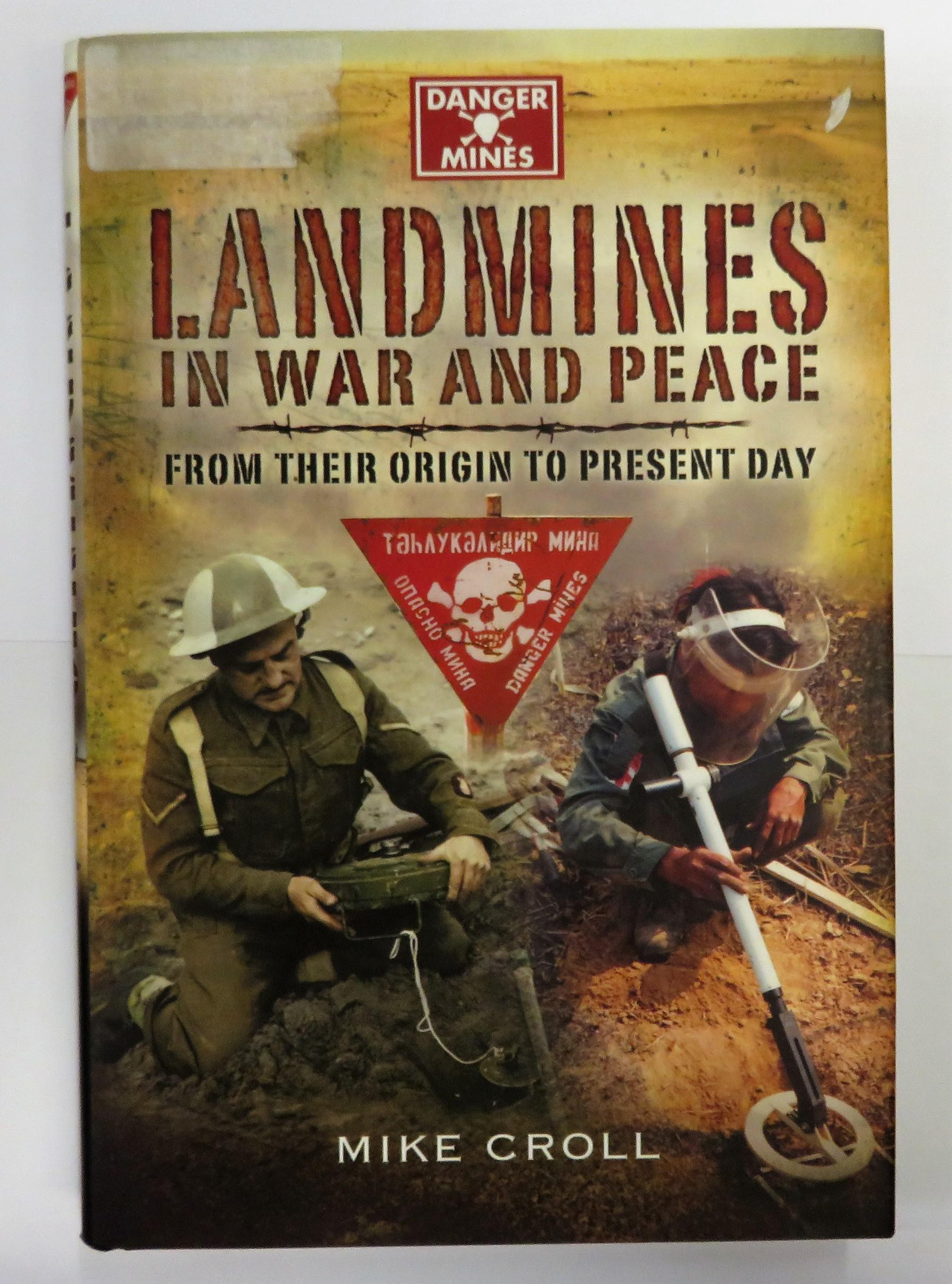 Landmines In War And Peace From Their Origin To Present Day