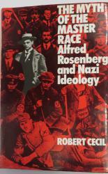 The Myth of the Master Race: Alfred Rosenberg and Nazi Ideology