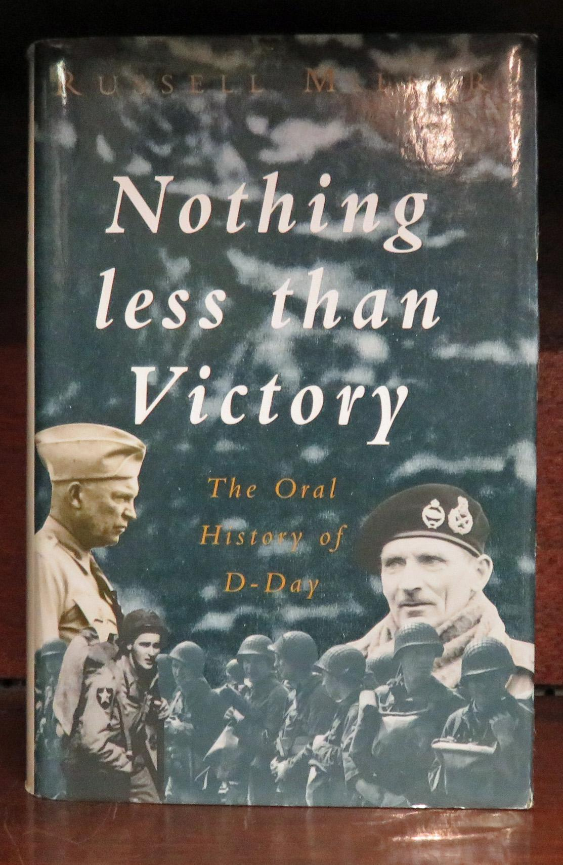 Nothing Less Than Victory AnOral History of D-Day