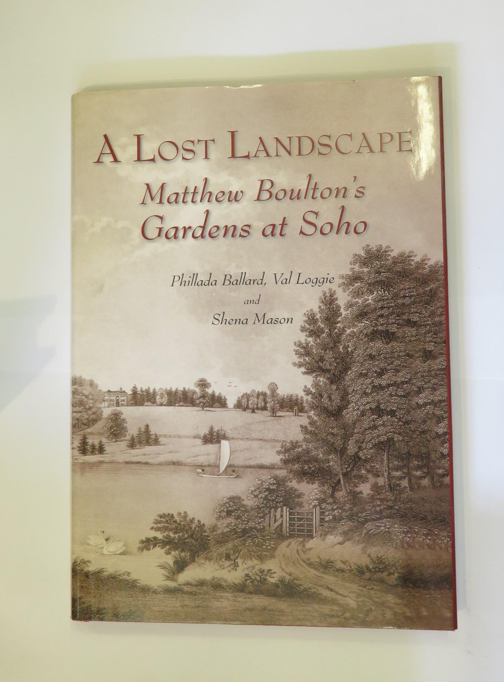 A Lost Landscape: Matthew Boulton's Gardens at Soho