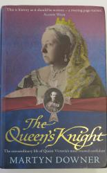 The Queen's Knight the Extraordinary Life of Queen Victoria's Most Trusted Confidant