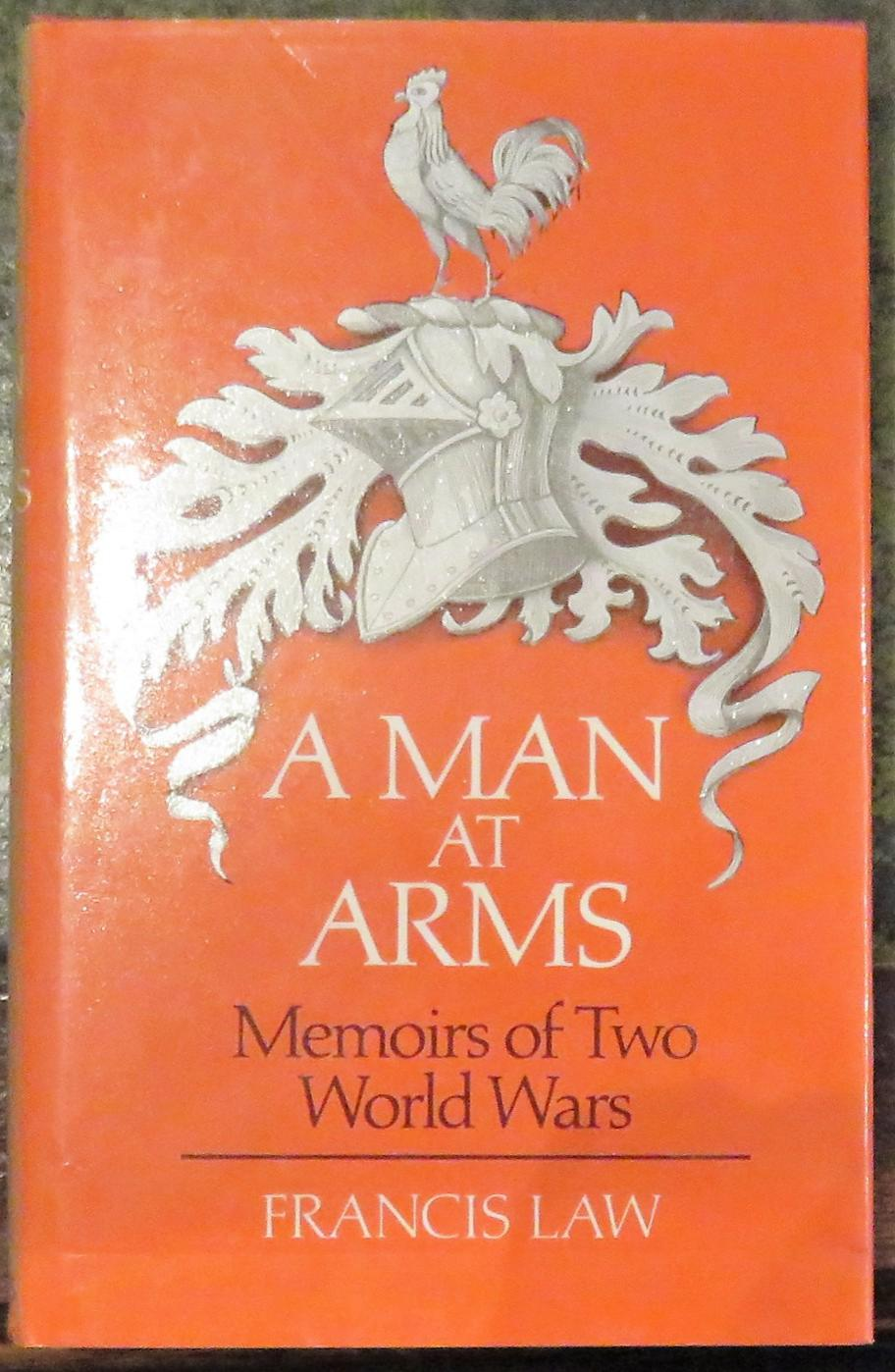 A Man At Arms Memoirs of Two World Wars