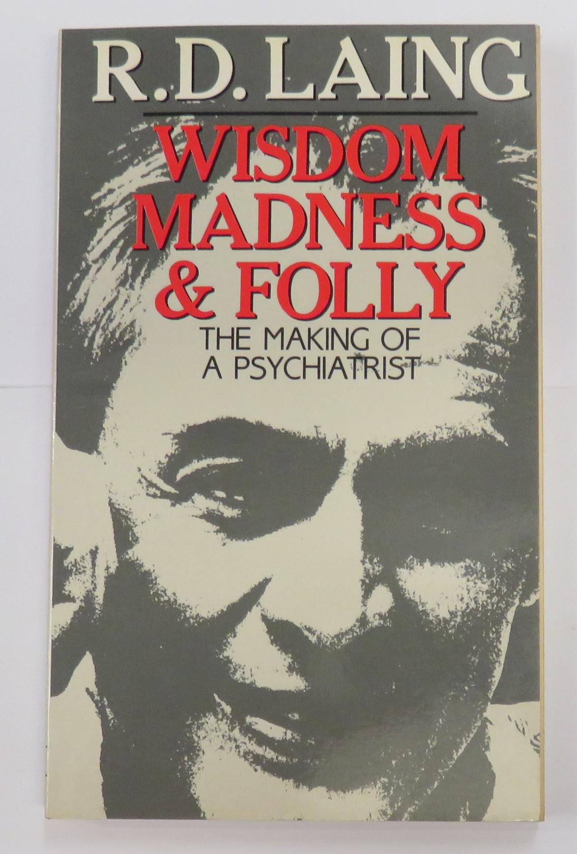 Wisdom Madness & Folly The Making Of A Psychiatrist
