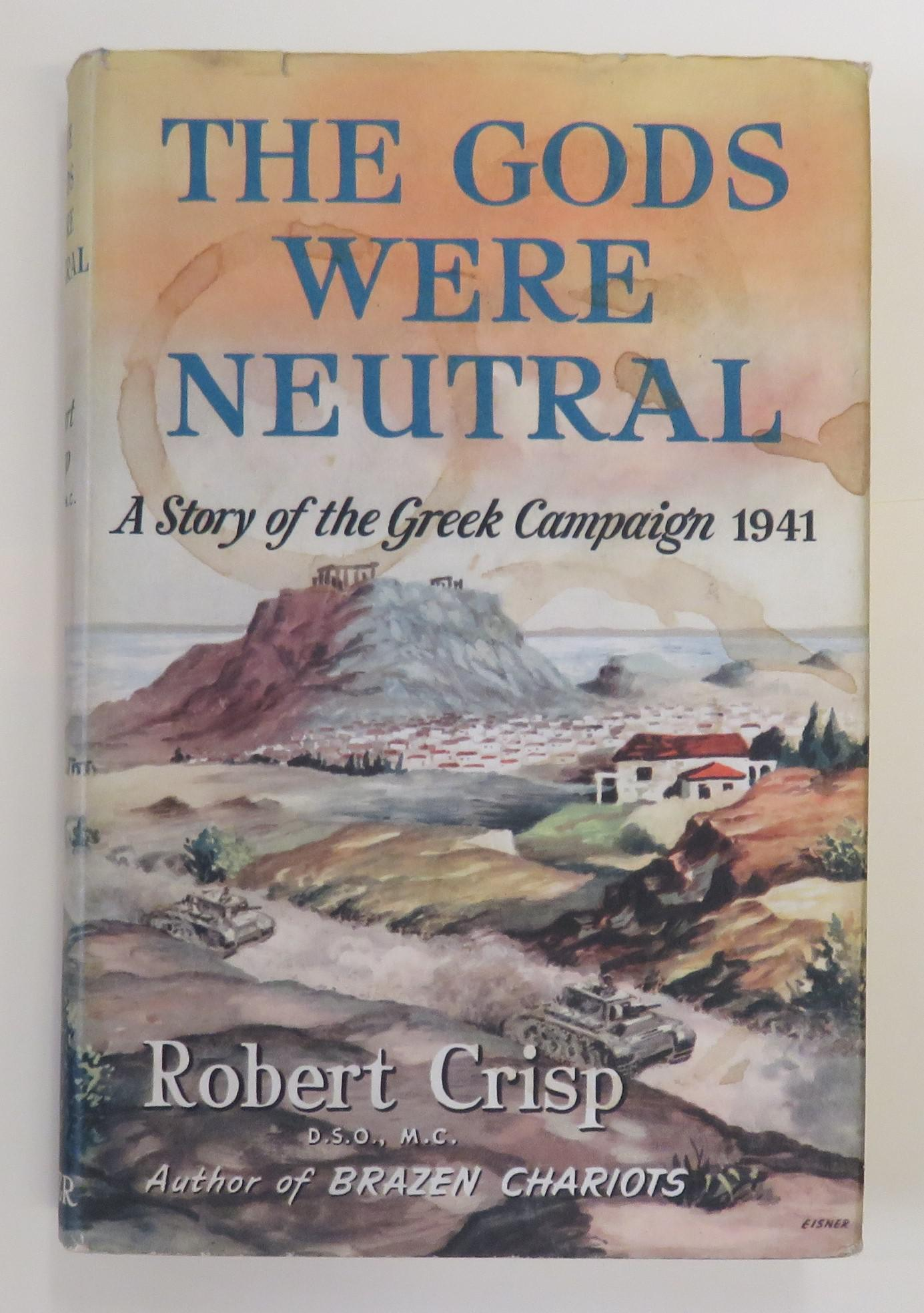 The Gods Were Neutral: A Story of the Greek Campagin 1941