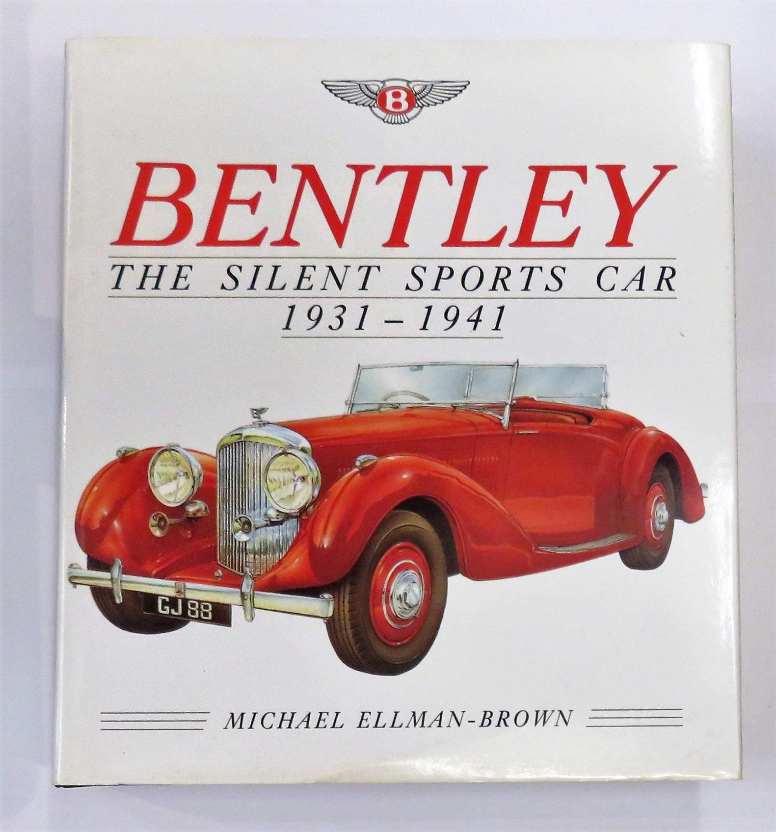 Bentley The Silent Sports Car 1931-1941