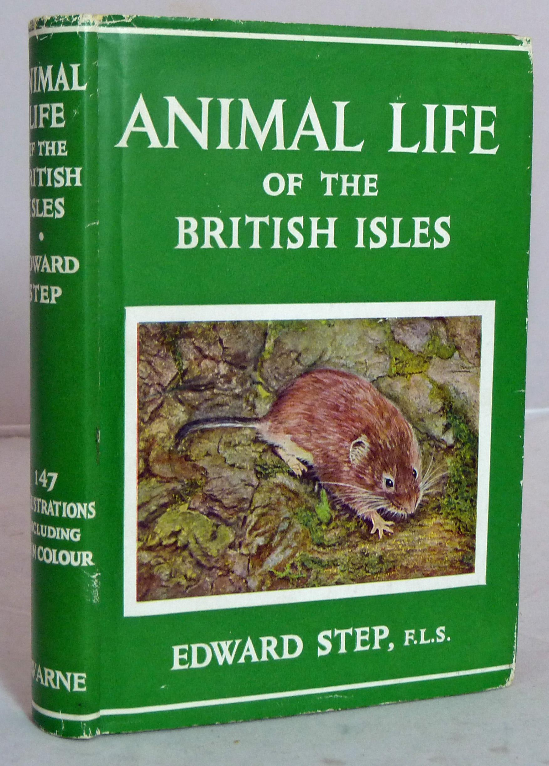 The Wayside And Woodland Series. Animal Life Of The British Isles.