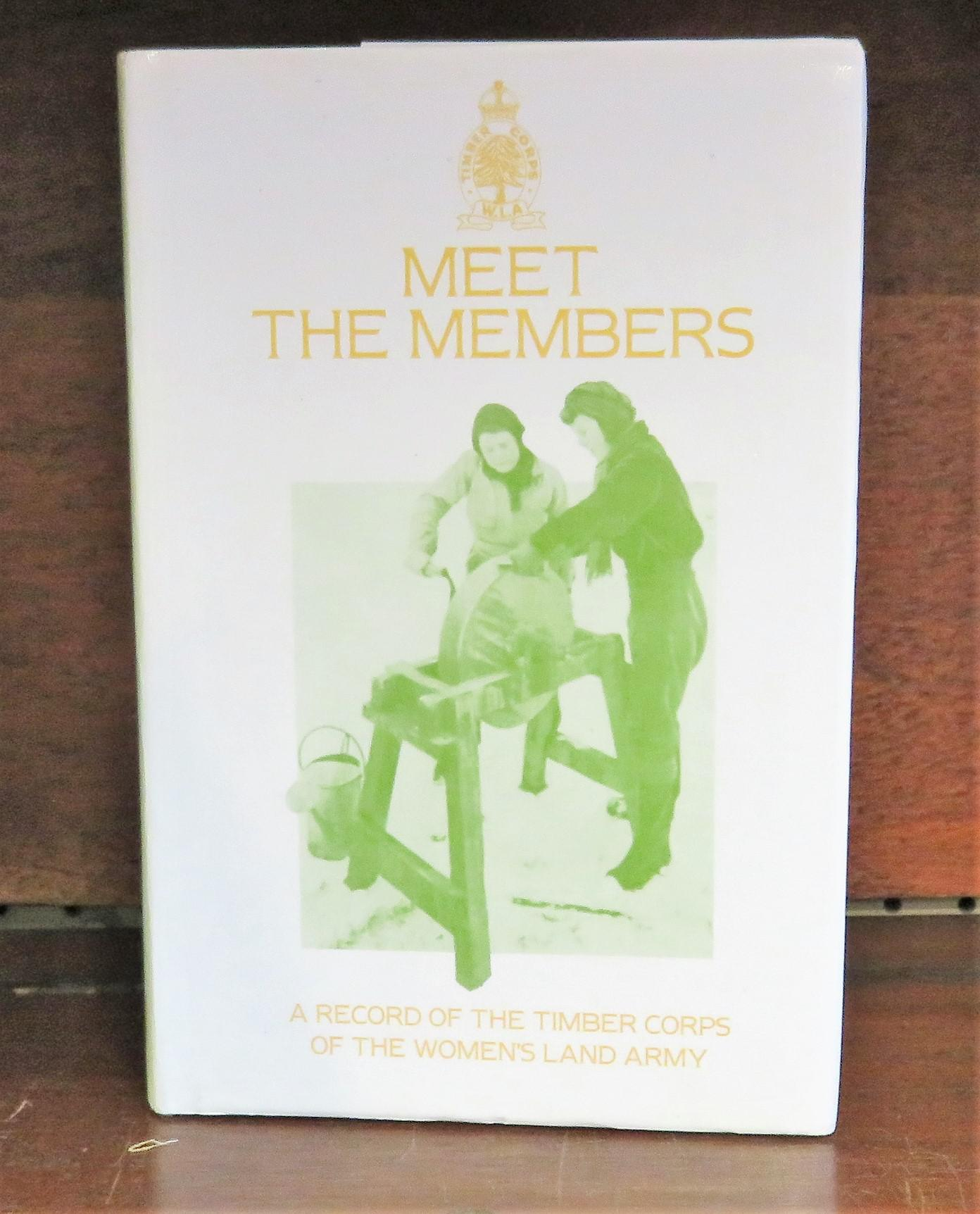 Meet the Members: A Record of the Timber Corps of the Women's Land Army Women in Wartime Series Number Three